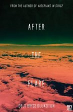 After the Flare: Book Two of the Nigerians in Space Trilogy