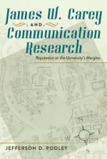 James W. Carey and Communication Research
