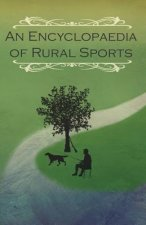 An Encyclopaedia of Rural Sports