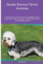 Dandie Dinmont Terrier  Activities Dandie Dinmont Terrier Tricks, Games & Agility. Includes
