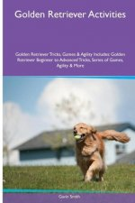Golden Retriever  Activities Golden Retriever Tricks, Games & Agility. Includes