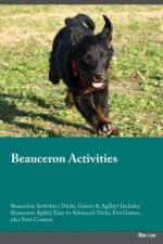 Beauceron Activities Beauceron Activities (Tricks, Games & Agility) Includes