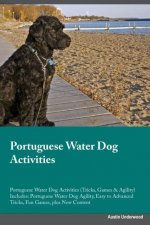 Portuguese Water Dog Activities Portuguese Water Dog Activities (Tricks, Games & Agility) Includes
