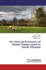 On farm performance of dorper sheep croses in South Ethiopia