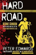 Hard Road: Bernie Guindon and the Rise and Fall of the Satan's Choice Motorcycle Club