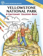 Yellowstone National Park: A Cautionary Coloring Book
