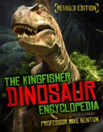 The Kingfisher Dinosaur Encyclopedia: One Encylopedia, a World of Prehistoric Knowledge
