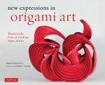 New Expressions in Origami Art: Masterworks from 25 Leading Origami Artists