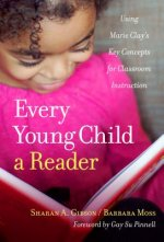 Every Young Child a Reader: Using Marie Clay's Key Concepts for Classroom Instruction