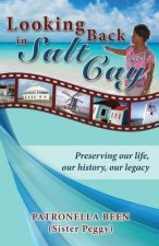Looking Back in Salt Cay: Preserving Our Life, Our History, Our Legacy