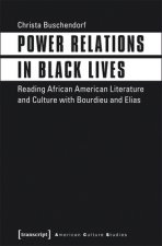 Power Relations in Black Lives