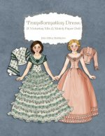 Transformation Dress: A Victorian Mix and Match Paper Doll
