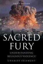 Sacred Fury: Understanding Religious Violence