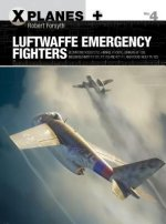 Luftwaffe Emergency Fighters: Blohm Und Voss P.212, Heinkel P.1087c, Junkers Ef 128, Messerschmitt P.1101, P.1110 and P.1111, and Focke-Wulf Ta 183