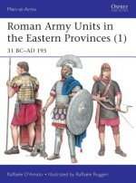 Roman Army Units in the Eastern Provinces (1): 31 BC Ad 195