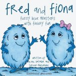 Fred and Fiona: Fuzzy Blue Monsters with Finicky Fur