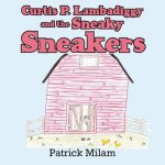 Curtis P. Lambadiggy and the Sneaky Sneakers