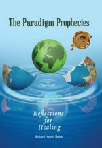 The Paradigm Prophecies: Reflections for Healing