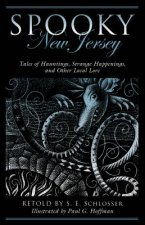 Spooky New Jersey: Tales of Hauntings, Strange Happenings, and Other Local Lore