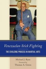 Venezuelan Stick Fighting: The Civilizing Process in Martial Arts