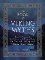 Viking Mythology: The Gods, Myths and Legends of the Vikings