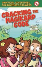 Cracking the Magikarp Code: Unofficial Adventures for Pokemon Go Players, Book Four