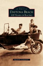 Daytona Beach: : 100 Years of Racing