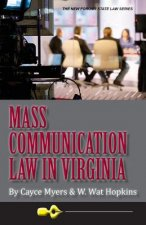 Mass Communication Law in Virginia, 4th Edition