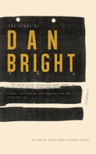 The Story of Dan Bright: Crime, Corruption, and Injustice in the Crescent City