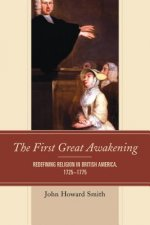 The First Great Awakening: Redefining Religion in British America, 1725 1775