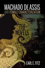 Machado de Assis and Female Characterization: The Novels