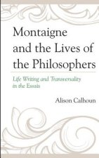 Montaigne and the Lives of the Philosophers: Life Writing and Transversality in the Essais