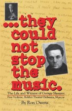 They Could Not Stop the Music: The Life and Witness of Georgy Slesarev