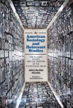 American Sociology and Holocaust Studies: The Alleged Silence and the Creation of the Sociological Delay