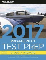 Private Pilot Test Prep 2017 Book and Tutorial Software Bundle: Study & Prepare: Pass Your Test and Know What Is Essential to Become a Safe, Competent