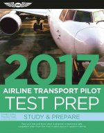 Airline Transport Pilot Test Prep 2017 Book and Tutorial Software Bundle: Study & Prepare: Pass Your Test and Know What Is Essential to Become a Safe,