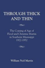 Through Thick and Thin: The Coming of Age of Floyd and Christine Martin in Southern Mississippi 1922-1952
