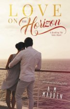 Love on the Horizon: A Breaking the Rules Novel