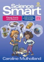 Science Smart - Planet Earth and Beyond Yrs 5-6: Activities to Stimulate, Investigate and Consolidate Science Knowledge