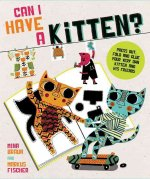 Can I Have a Kitten?: Colour, Construct and Play with Your New Furry Friend