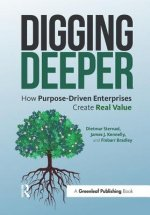 Digging Deeper: How Purpose-Driven Enterprises Create Real Value