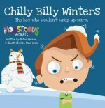 Chilly Billy Winters: The Boy Who Wouldn't Wrap Up Warm