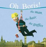 Oh Boris!: The Man, the Hair, the Gaffes