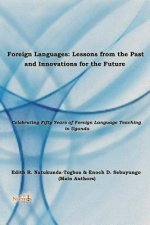 Foreign Language: Lessons from the Past, Innovations for the Future
