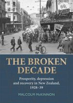 The Broken Decade: Prosperity, Depression and Recovery in New Zealand, 1928-39