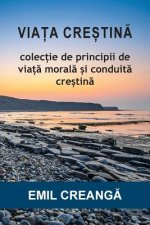 Via a Cre Tin: Colec Ie de Principii de Via Moral I Conduit Cre Tin