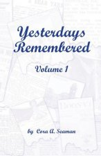 Yesterdays Remembered Vol. I