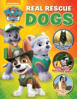 Paw Patrol: Real Rescue Dogs: (And Other Animals, Too!)