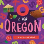 O Is for Oregon: A Beaver State ABC Primer