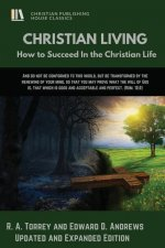 Christian Living: How to Succeed in the Christian Life